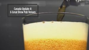 Canada Update #4: 6 Great Craft Breweries