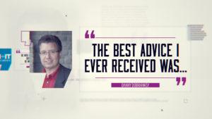Best Advice… Danny Dobriansky